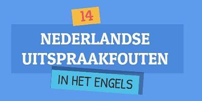 14-Nederlandse-uitspraakfouten-in- het-Engels