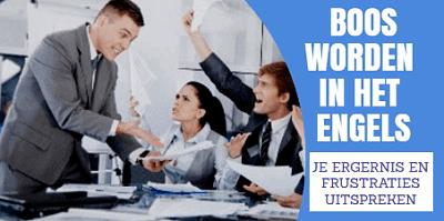 Boos-worden-in-het-Engels-SR training-zakelijk-Engels