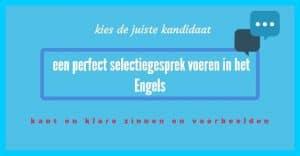 Een-perfect-selectiegesprek-voeren-in-het-Engels-tips