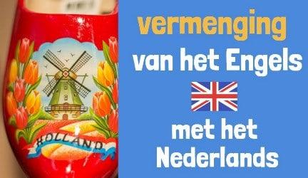 tekst: Engelse-invloed-op-de-Nederlandse-taal plaatje: klomp met molen