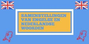 tekst-samenstellingen van Engelse en Nederlandse woorden