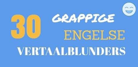 Tekst: Engelse-vertaalfouten-Engelse-vertaalblunders