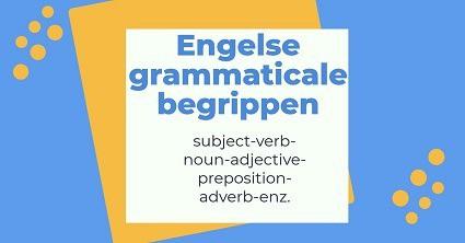 Engelse grammatica – begrippen – grammatica oefenen